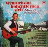 Wenn Ich Auf Hohen Bergen Steh' - Alfons Zitz Und Der Bergsteiger-Chor