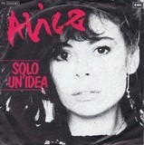 Solo Un' Idea - Alice