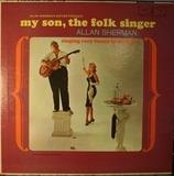 My Son, The Folk Singer - Allan Sherman