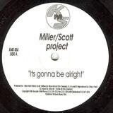 It's Gonna Be Alright - Alton Miller / Patrick Scott