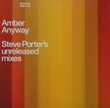 Anyway (Steve Porter's Unreleased Mixes) - Amber