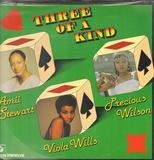 Three Of A Kind - Amii Stewart / Viola Wills / Precious Wilson