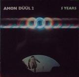 5 Years - Amon Düül II
