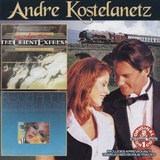 Murder On The Orient Express & Never Can Say Goodbye plus Bonus Tracks - André Kostelanetz
