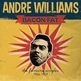 Bacon Fat: The Fortune Singles 1956-1957 - Andre Williams