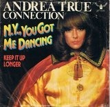 N.Y., You Got Me Dancing / Keep It up Longer - Andrea True Connection