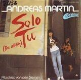 Solo Tu (Du Allein) / Abschied Von Den Sternen - Andreas Martin