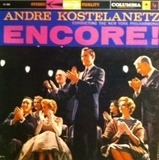 Encore! - André Kostelanetz Conducting The The New York Philharmonic Orchestra