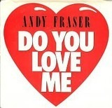 Do You Love Me - Andy Fraser
