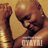 Oyaya! - Angelique Kidjo