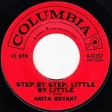 Step By Step, Little By Little - Anita Bryant