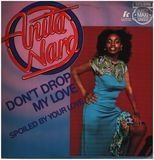 Don't Drop My Love / Spoiled By Your Love - Anita Ward
