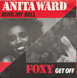 Ring My Bell / Get Off - Anita Ward / Foxy