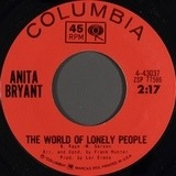 The World Of Lonely People / It's Better To Cry Today Than Cry Tomorrow - Anita Bryant