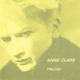 Trilogy - Anne Clark