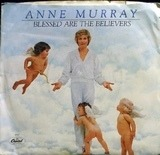 Blessed Are The Believers / Only Love - Anne Murray