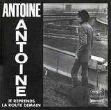 Je Reprends La Route Demain - Antoine