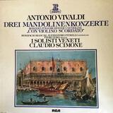 """Drei Mandolinenkonzerte - Konzert Für 2 Orchester Und Violine """"Con Violino Scordato"""" - Antonio Vivaldi , Claudio Scimone , I Solisti Veneti"""