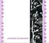 Passport to Paradise - Archie Shepp Play Sidney Bechet