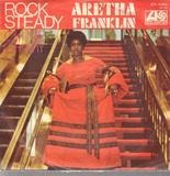 Rock Steady / Oh Me Oh My - Aretha Franklin