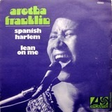 Spanish Harlem / Lean On Me - Aretha Franklin