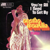 You're All I Need To Get By / Pullin' - Aretha Franklin