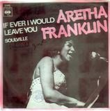 If Ever I Would Leave You - Aretha Franklin