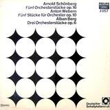 Fünf Orchesterstücke, Op. 16 / Fünf Stücke Für Orchester, Op. 10 / Drei Orchesterstücke, Op. 6 - Schoenberg / Webern / Berg