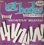 Mostly Blues - Art Hodes And His Group