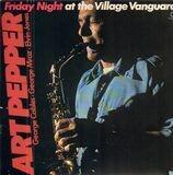 Friday Night at the Village Vanguard - Art Pepper