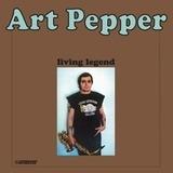 Living Legend - Art Pepper
