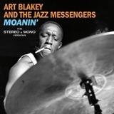 Moanin' - The Original.. - Art & The Jazz Me Blakey