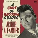 A Shot Of Rhythm &.. - Arthur Alexander