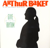Give in to the Rhythm - Arthur Baker & The Backbeat Disciples
