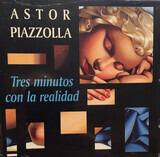 Tres Minutos Con La Realidad - Astor Piazzolla