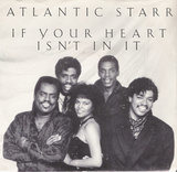 If Your Heart Isn't In It - Atlantic Starr