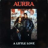 A Little Love - Aurra
