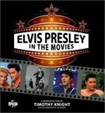 Elvis Presley In The Movies With Dvd - Timothy Knight