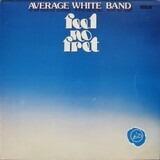 Feel No Fret - Average White Band