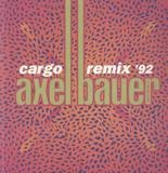 Cargo Remix '92 - Axel Bauer