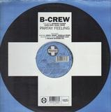 Partay Feeling - B-Crew Featuring Barbara Tucker , Ultra Naté , Dajaé , Moné