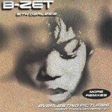 Everlasting pictures (More Remixes) - B-Zet