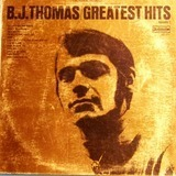 Greatest Hits Volume 1 - B.J. Thomas