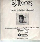 I Want To Be More Like Jesus - B.J. Thomas