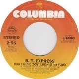 Funky Music (Don't Laugh At My Funk) - B.T. Express