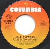 Give Up The Funk (Let's Dance) / Better Late Than Never - B.T. Express