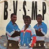 Be Gentle - B.V.S.M.P.