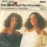 The Devil Sent You To Lorado / Somewhere In Paradise - Baccara