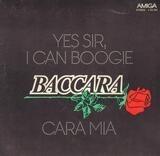 Yes Sir, I Can Boogie / Cara Mia - Baccara