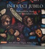 Weihnachtliche Musik auf historischen Orgeln - In Dulci Jubilo - Bach, Buxtehude, Daquin, Walther, Pasquini